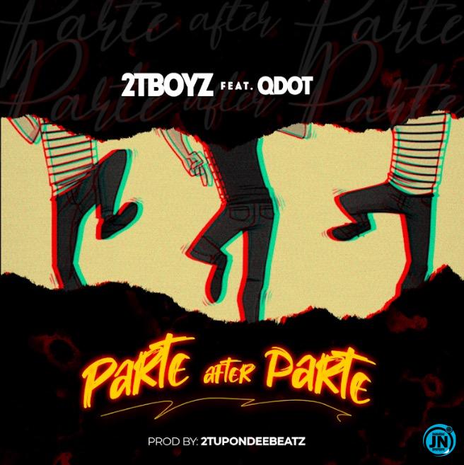 2T Boyz – Parte After Parte ft. Qdot